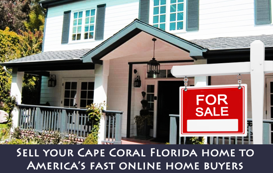 Sell your Cape Coral Florida home to America's fast online home buyers