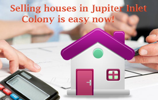 how to sell my house in jupiter inlet colony