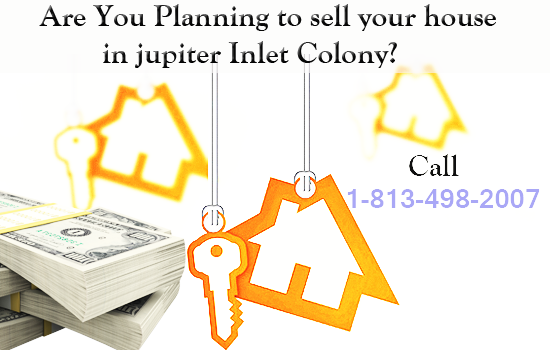 we buy homes in jupiter inlet colony