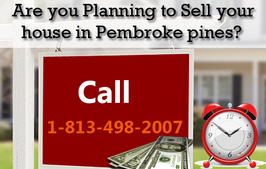 Got a house to sell in Pembroke Pines Florida? Get a fair deal for your house!!