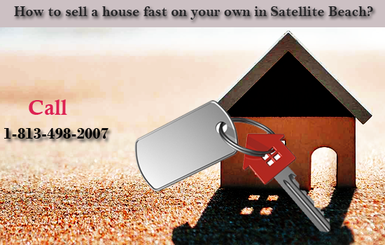 How to sell a house fast on your own in Satellite Beach?