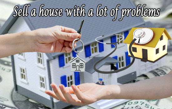 How to sell a house with lot of problems?