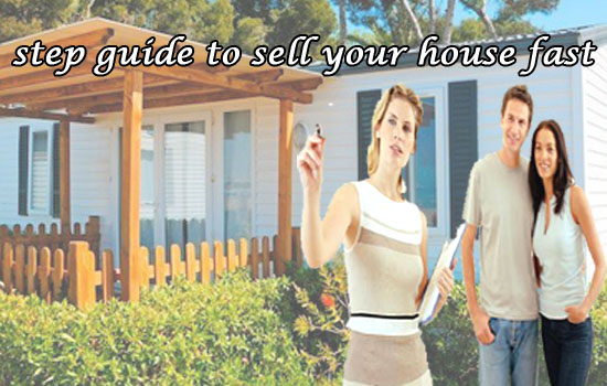 step guide to sell your house fast