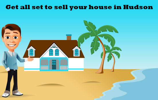 Get all set to sell your house in Hudson!