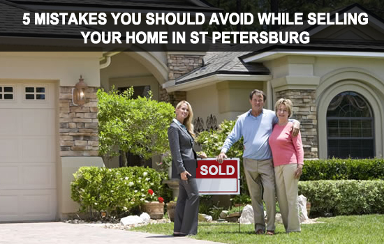 5 Mistakes you should avoid while selling your home in St Petersburg