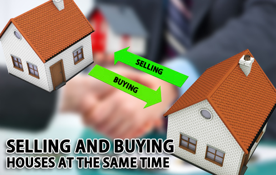 Selling and buying houses at the same time