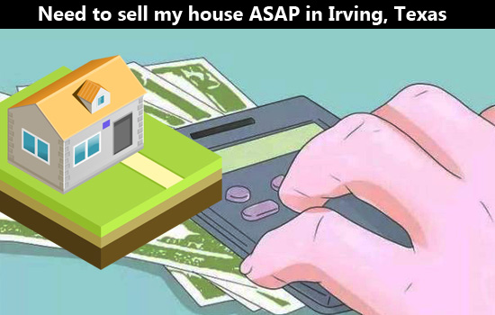 Need to sell my house ASAP in Irving, Texas