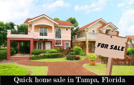 Quick home sale in Tampa, Florida is an arduous task