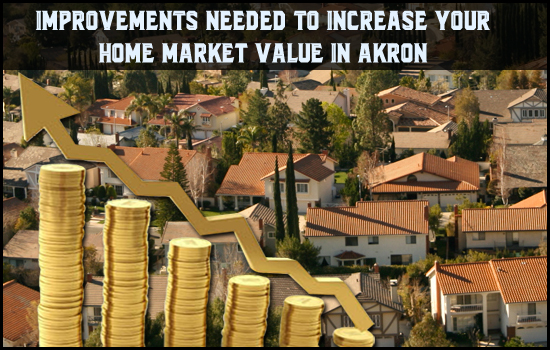 Improvements Needed to Increase your Home market value in Akron